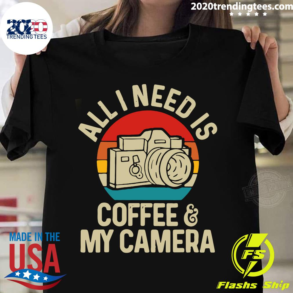 All I Need Is Photographer Coffee And My Camera Vintage Shirt