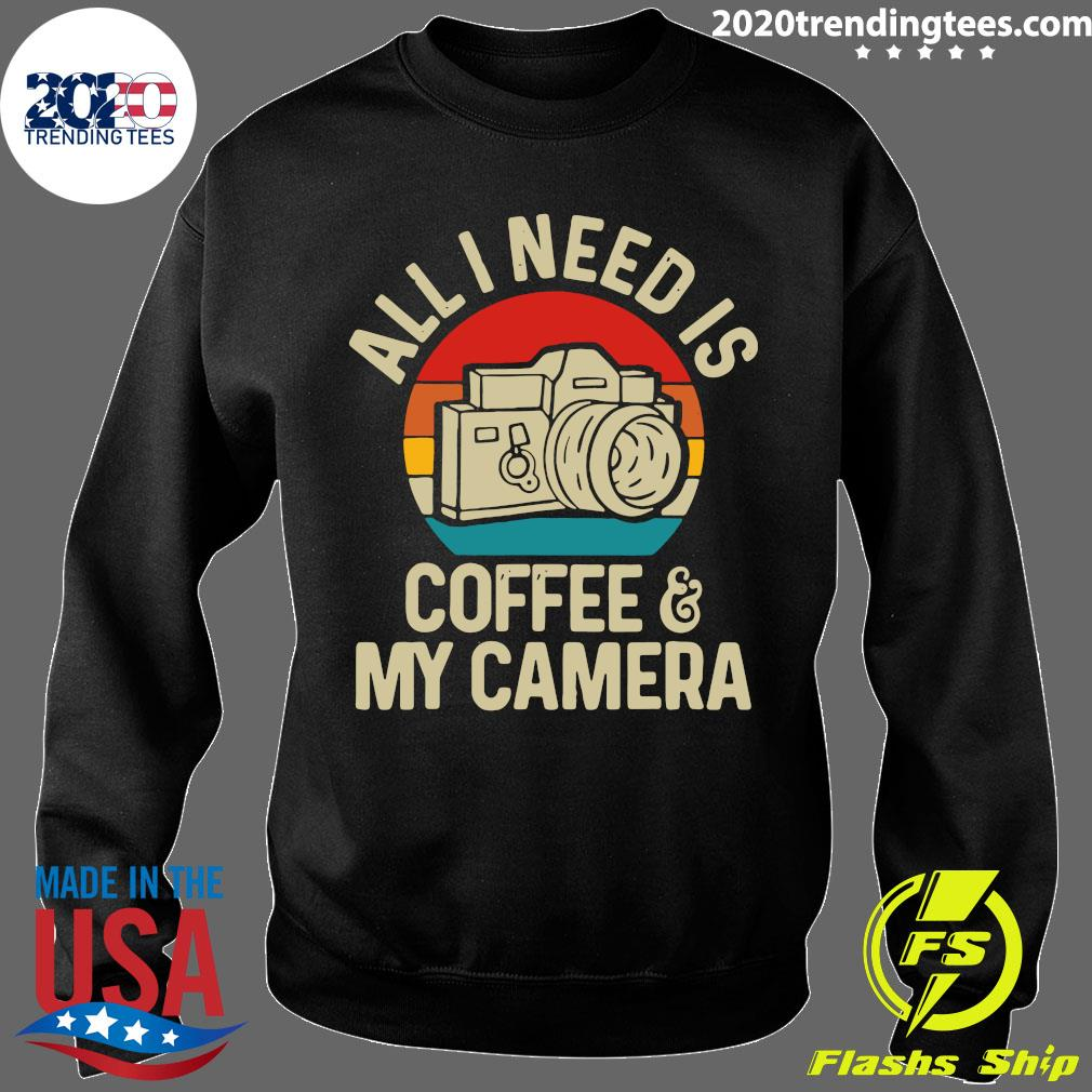 All I Need Is Photographer Coffee And My Camera Vintage Shirt Sweater