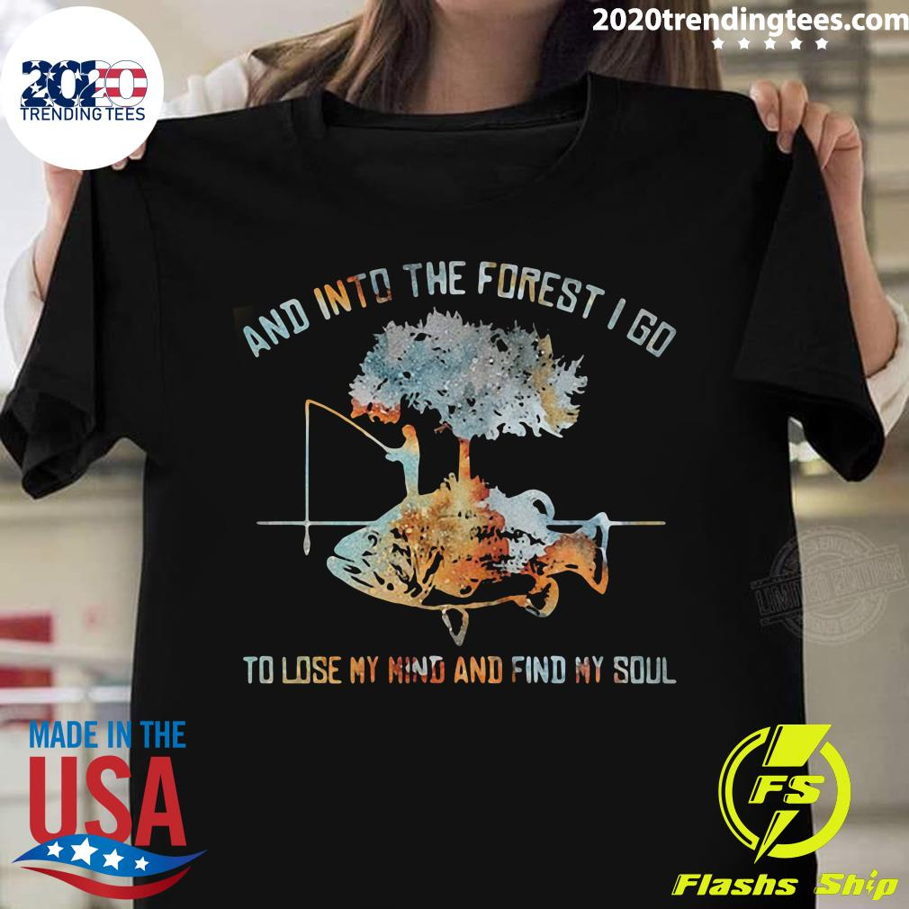 And Into The Forest I Go To Lose My Mind And Find My Soul Fish Under Tree Fishing Shirt