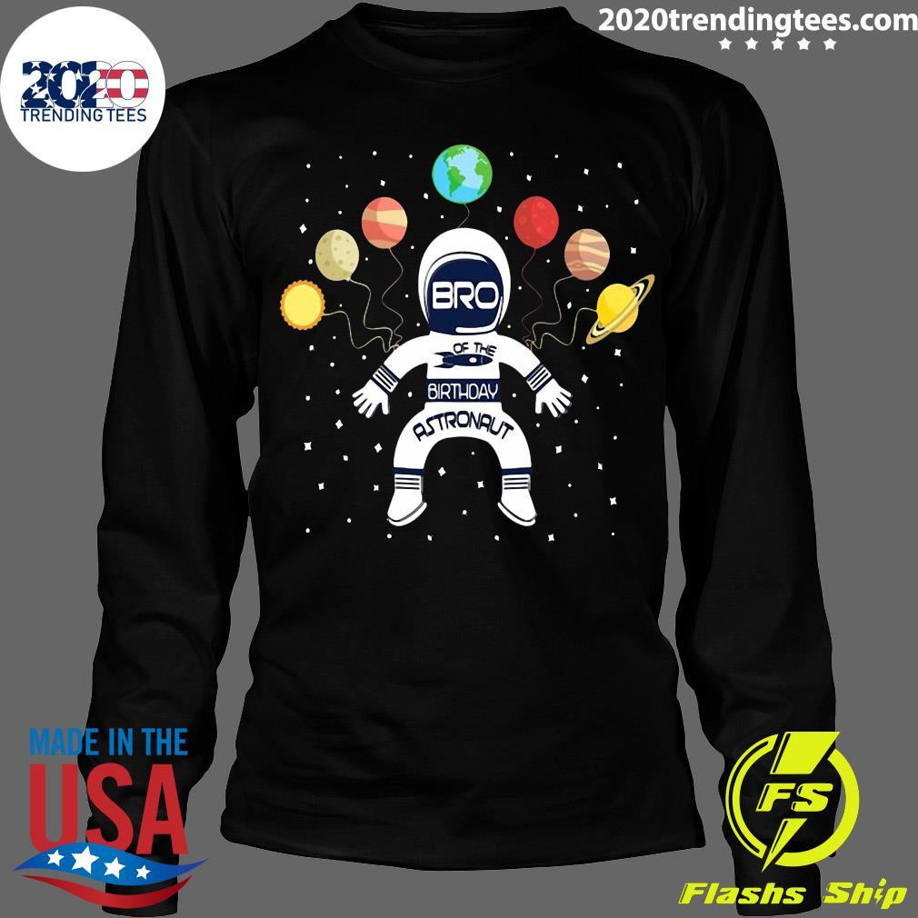 Bro Of The Birthday Astronaut Boy And Girl Space Theme Shirt Longsleeve