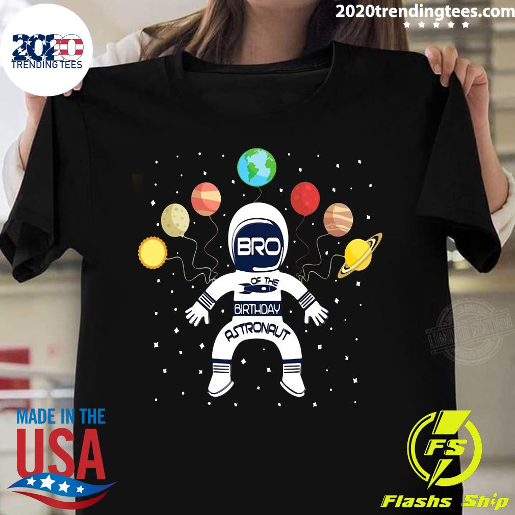 Bro Of The Birthday Astronaut Boy And Girl Space Theme Shirt