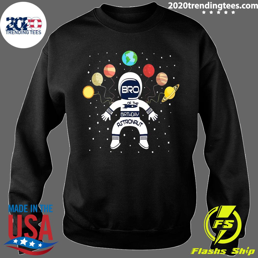 Bro Of The Birthday Astronaut Boy And Girl Space Theme Shirt Sweater