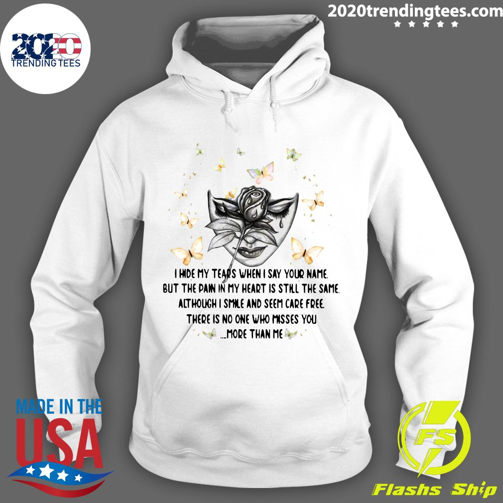 Butterfly Flower Girl I Hide My Tears When I Say Your Name But The Pain In My Heart Is Still The Same Shirt Hoodie