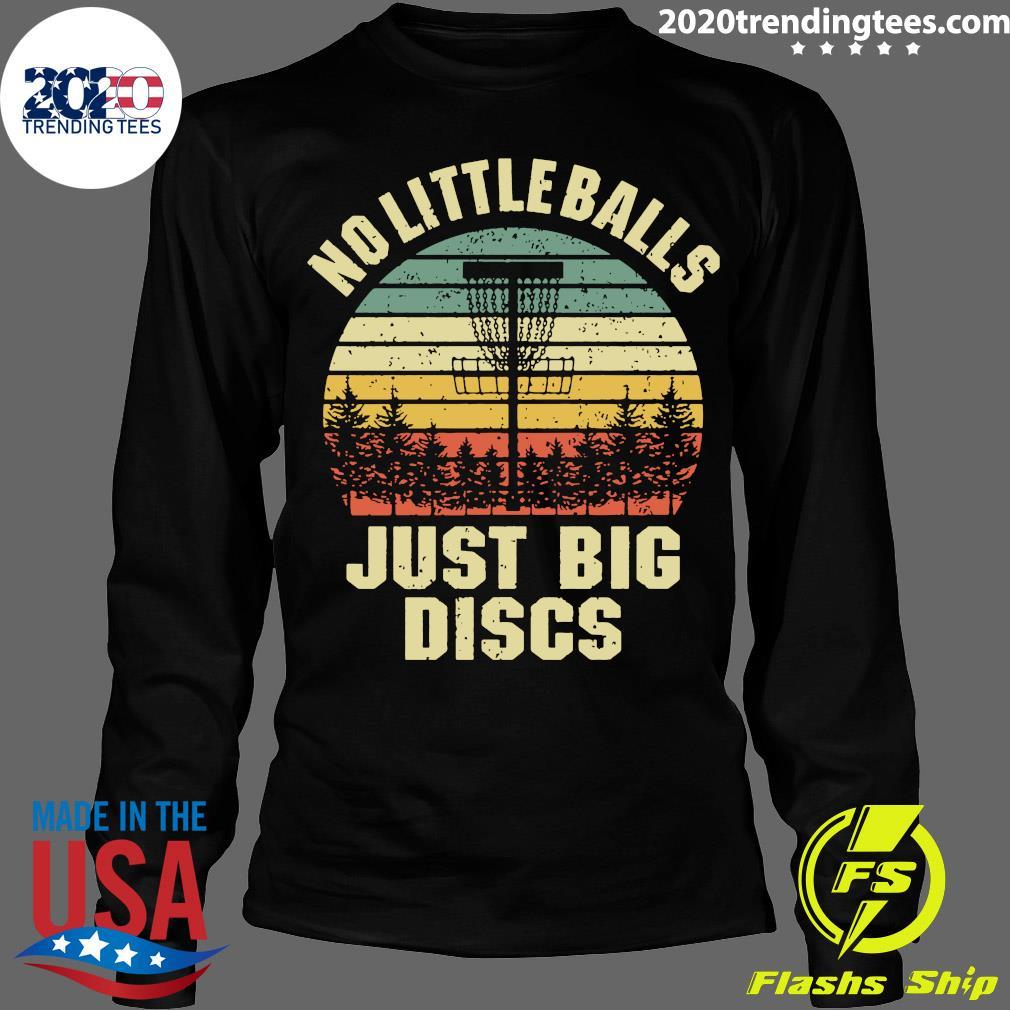 Disc Golf No Little Balls Just Big Discs Vintage Retro Shirt Longsleeve