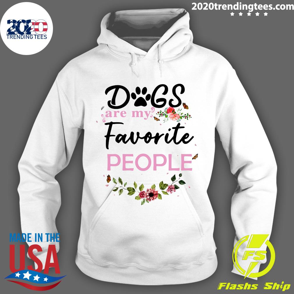Dogs Are My Favorite People Shirt Hoodie