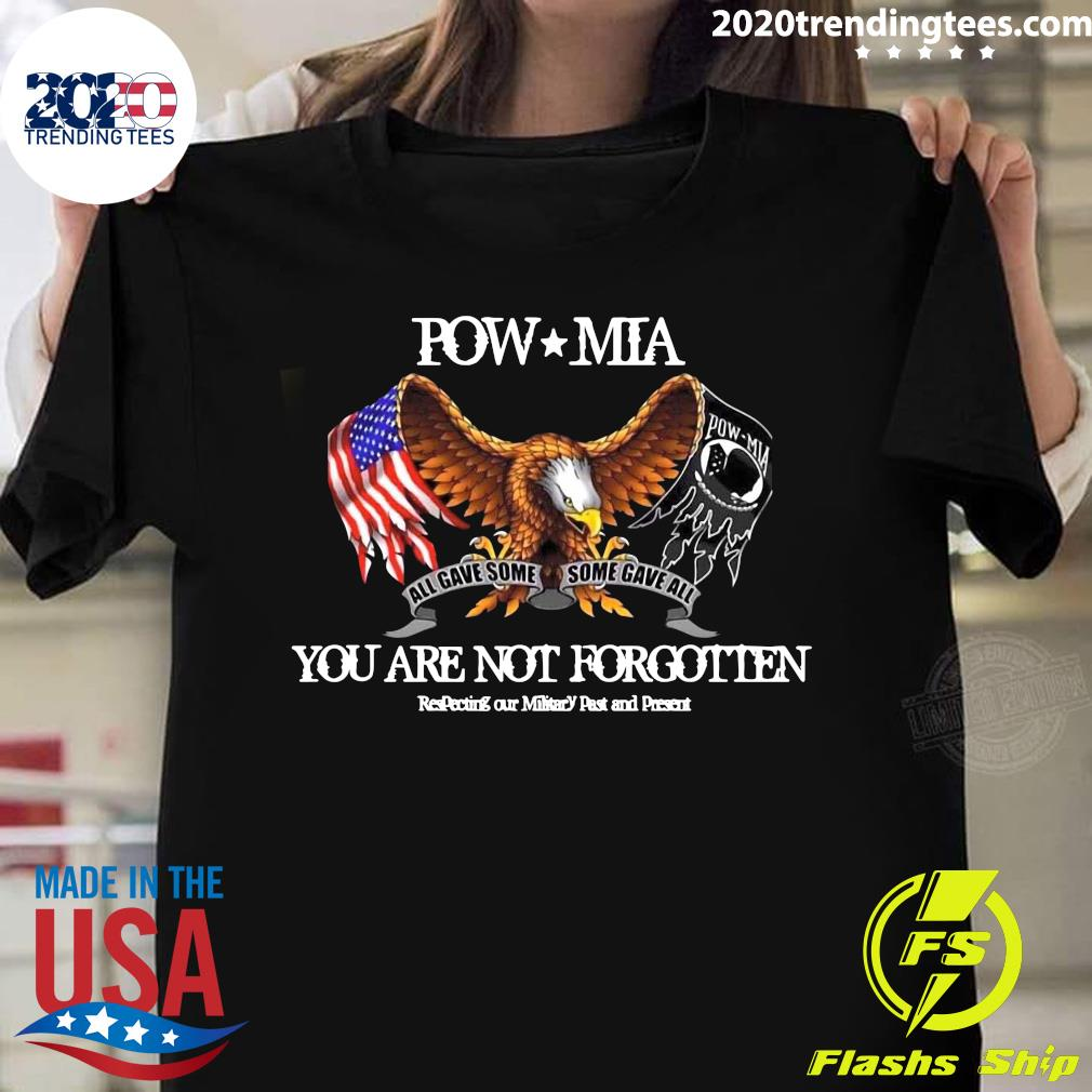 New POW MIA T Shirt YOU ARE NEVER FORGOTTEN ALL GAVE SOME  SOME GAVE ALL