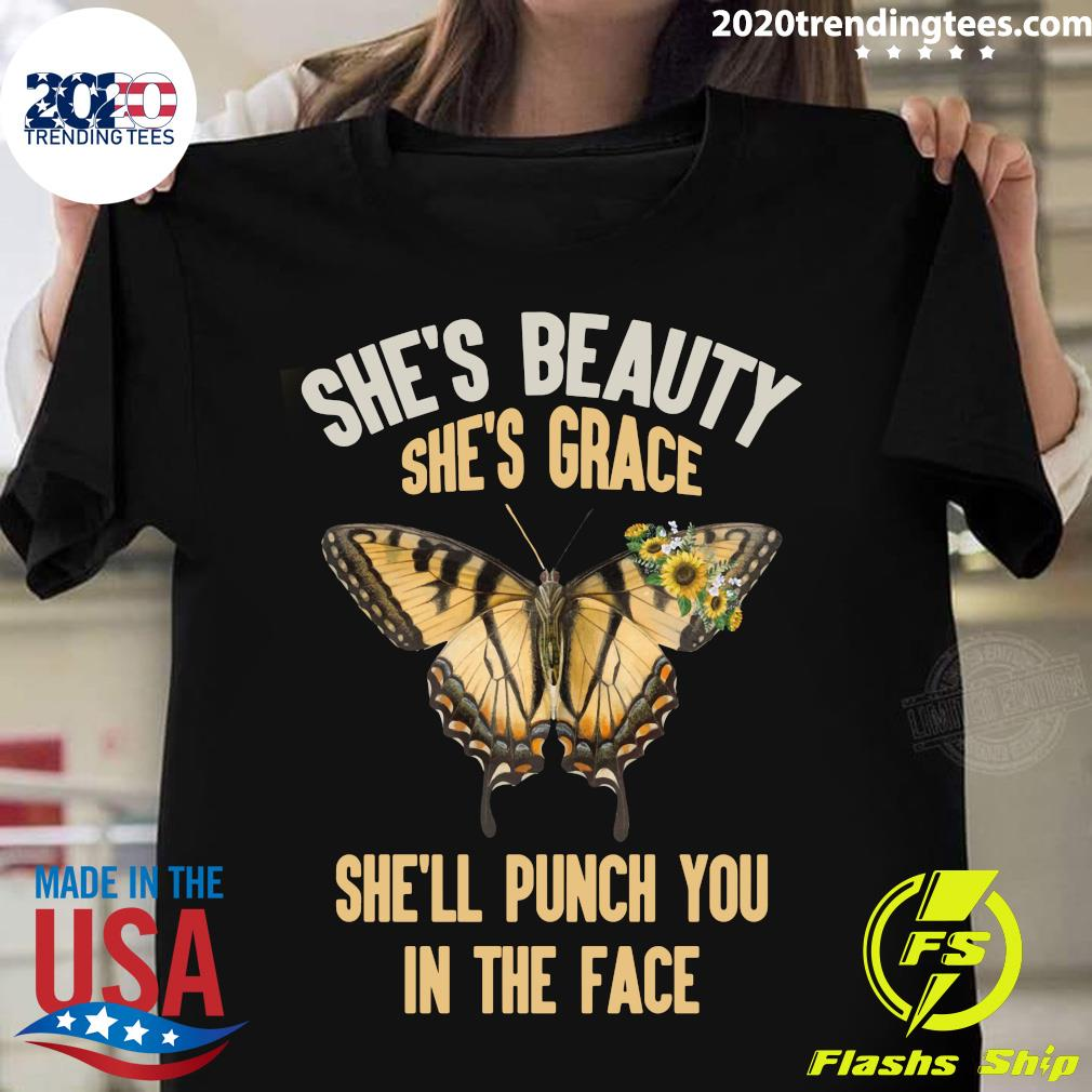 Flowers Butterfly She's Beauty She's Grace She'll Punch You In The Face Shirt