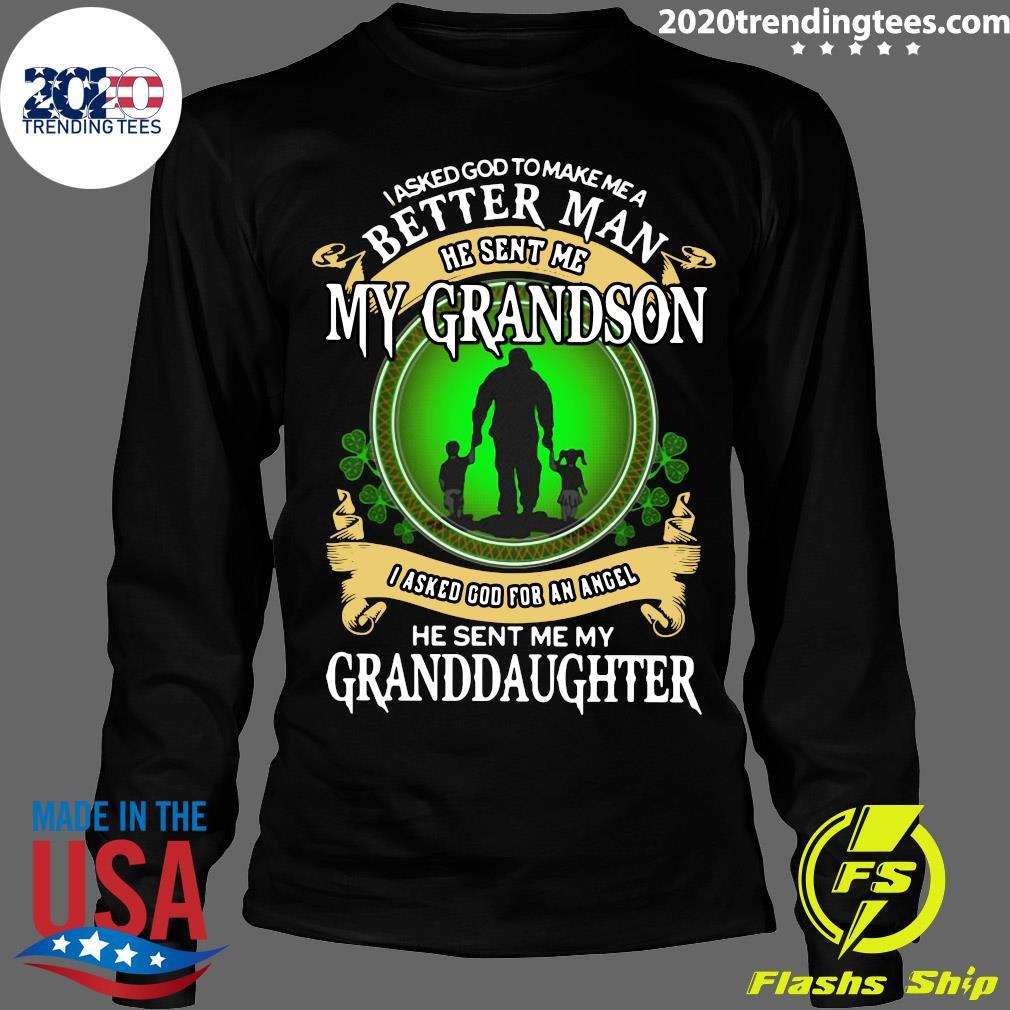 I Asked God To Make Me A Better Man He Sent Me My Grandson I Asked God For An Angel Shirt Longsleeve
