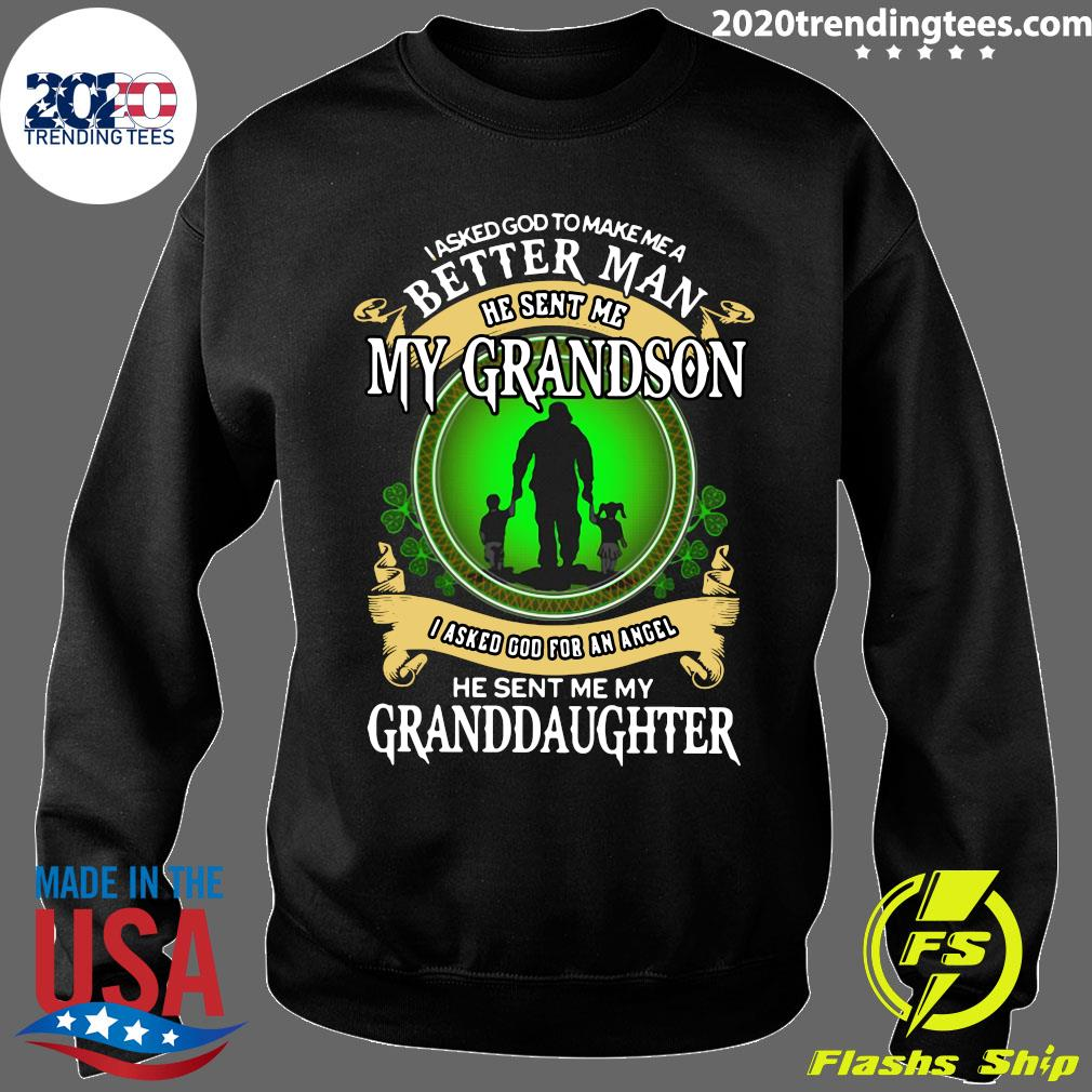 I Asked God To Make Me A Better Man He Sent Me My Grandson I Asked God For An Angel Shirt Sweater