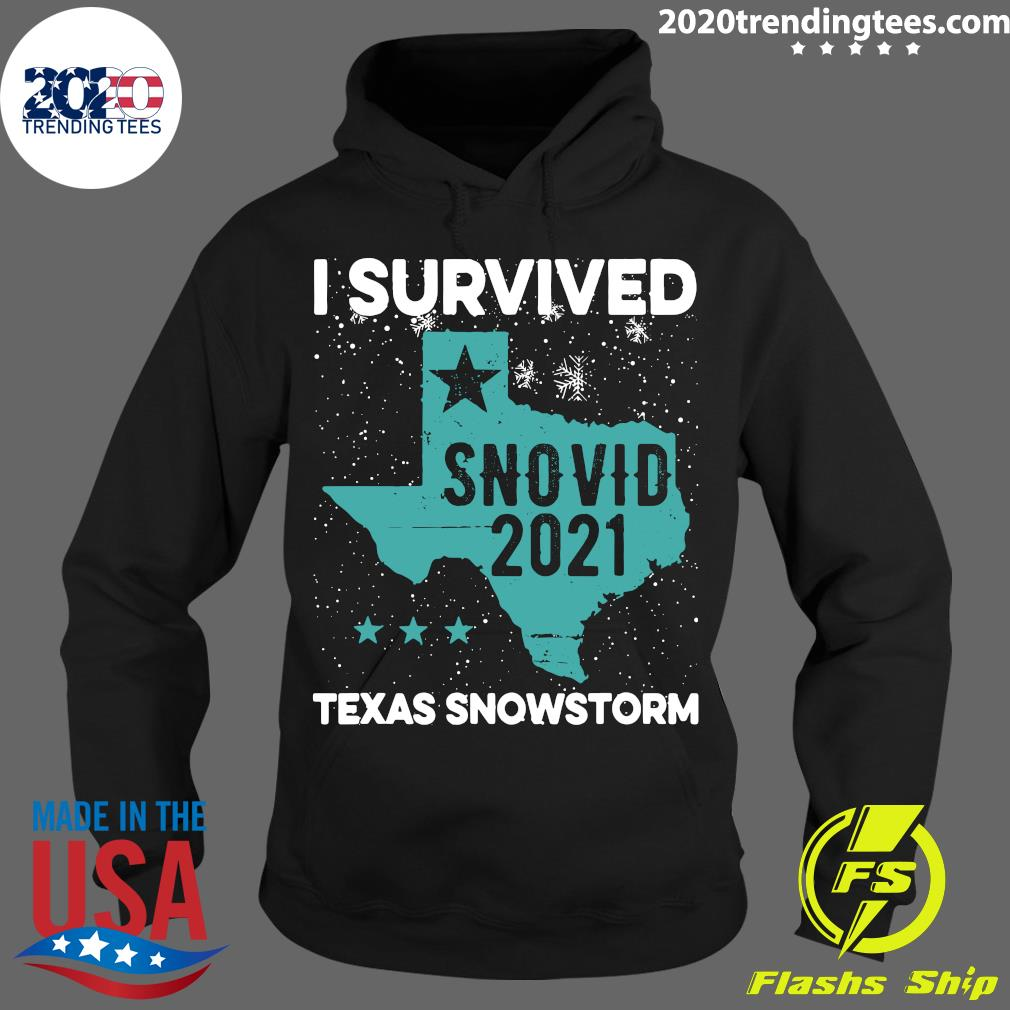I Survived Snovid-21 Texas Snowstorm Shirt Hoodie