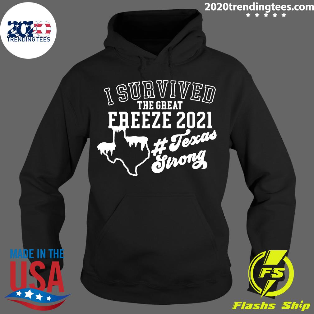 I Survived The Great Freeze 2021 Snovid 2021 Texas Snowstorm Shirt Hoodie