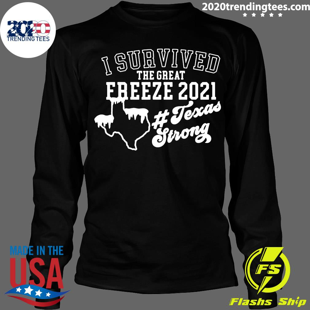 I Survived The Great Freeze 2021 Snovid 2021 Texas Snowstorm Shirt Longsleeve