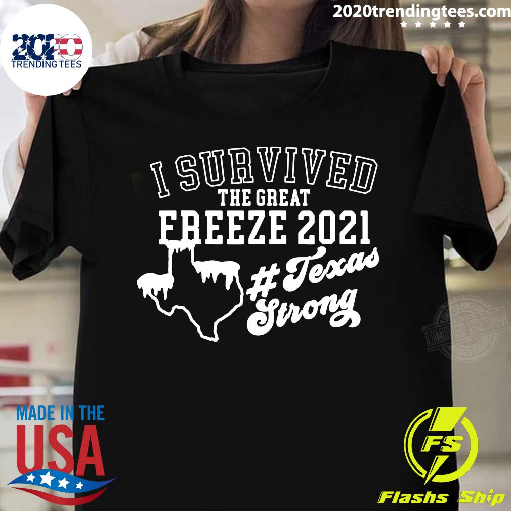 I Survived The Great Freeze 2021 Snovid 2021 Texas Snowstorm Shirt