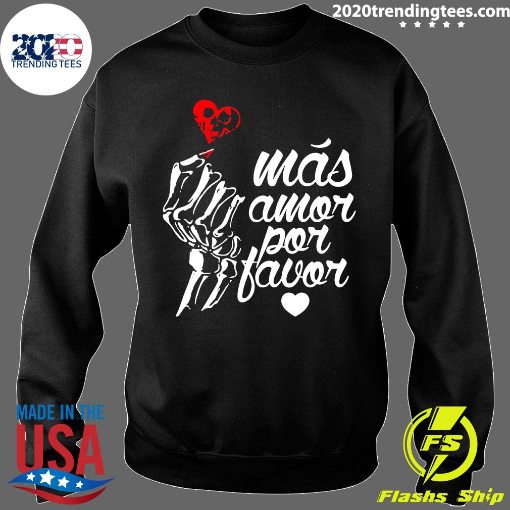 Más Amor Por Favor Shirt Sweater