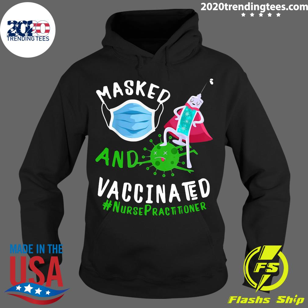 Masked And Vaccinated Nurse Practitioner NP Shirt Hoodie