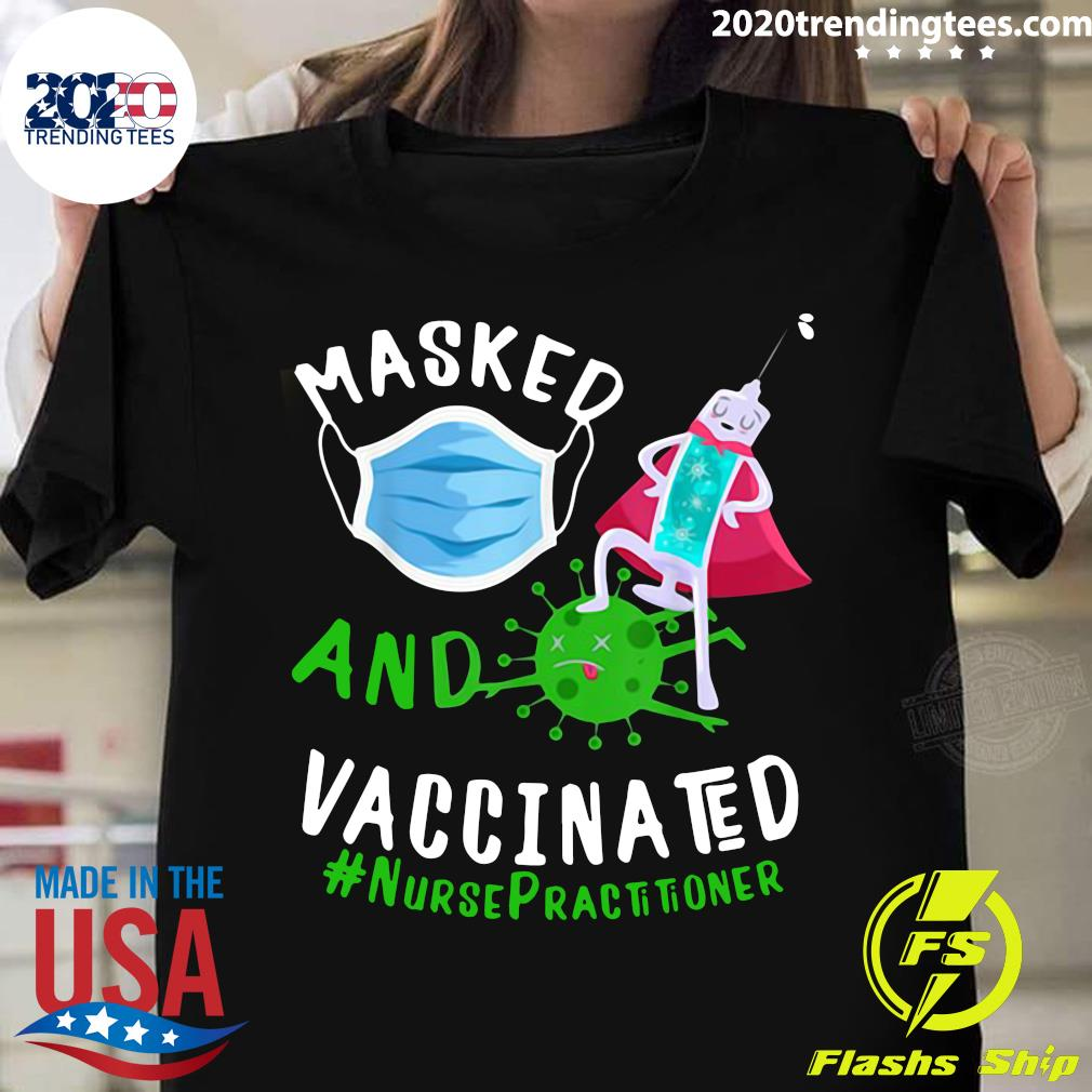 Masked And Vaccinated Nurse Practitioner NP Shirt