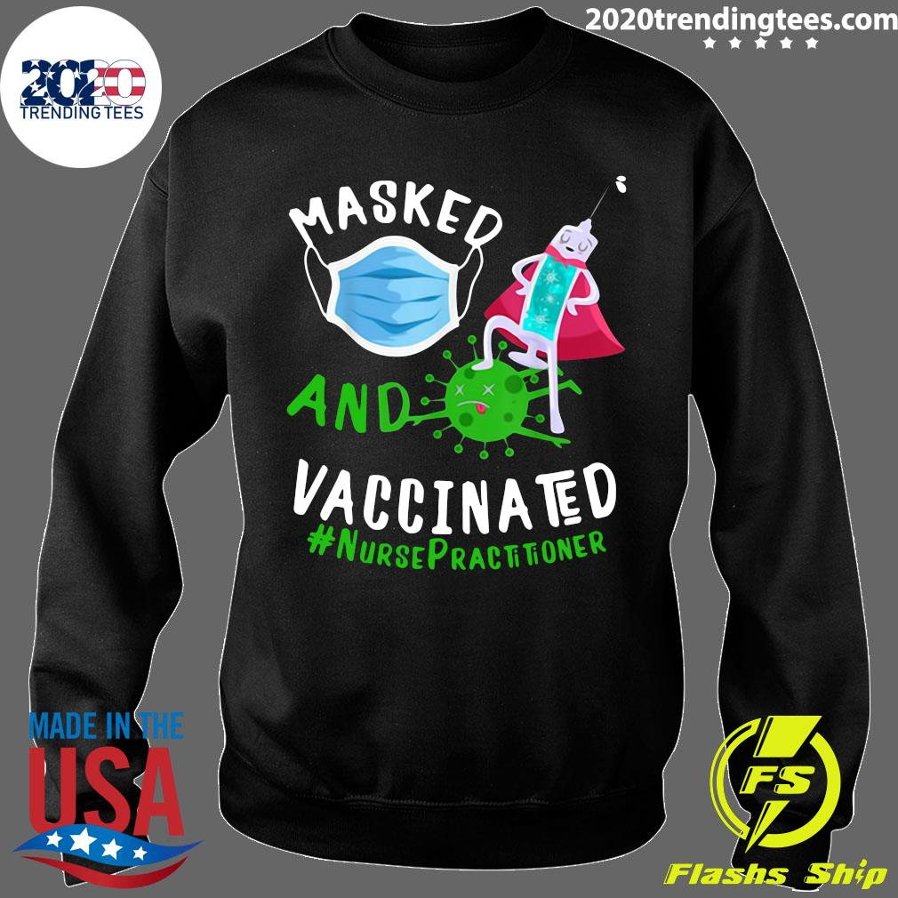 Masked And Vaccinated Nurse Practitioner NP Shirt Sweater