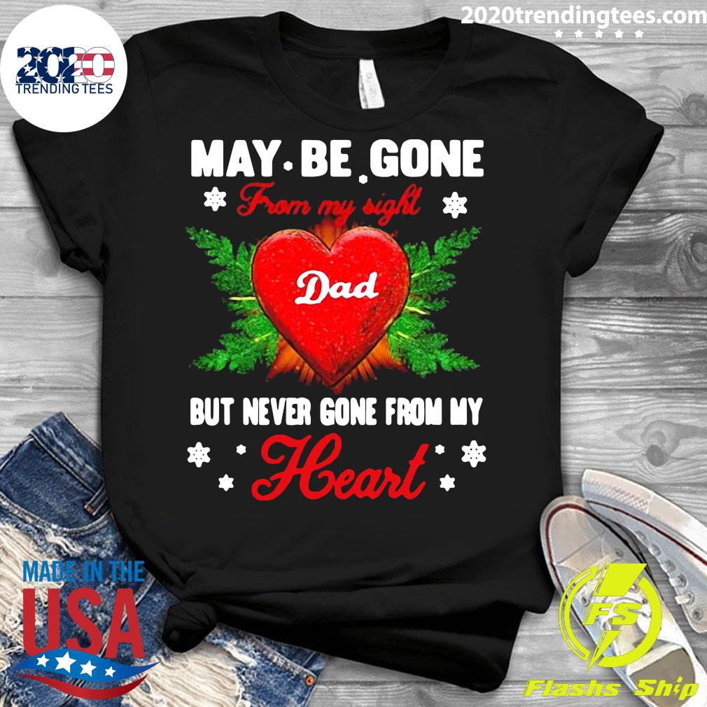 May Be Gone From My Sight Dad But Never Gone From My Heart Shirt Ladies tee