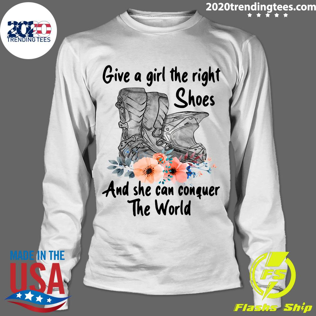 Motocross Flower Give A Girl The Right Shoes And She Can Conquer The World Shirt Longsleeve