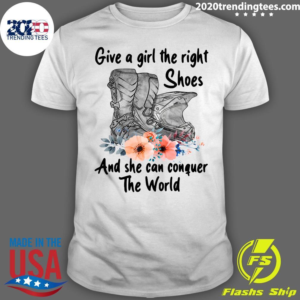 Motocross Flower Give A Girl The Right Shoes And She Can Conquer The World Shirt