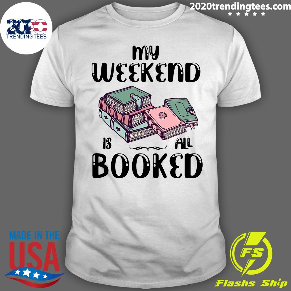 My Weekend Is All Booked Book Shirt