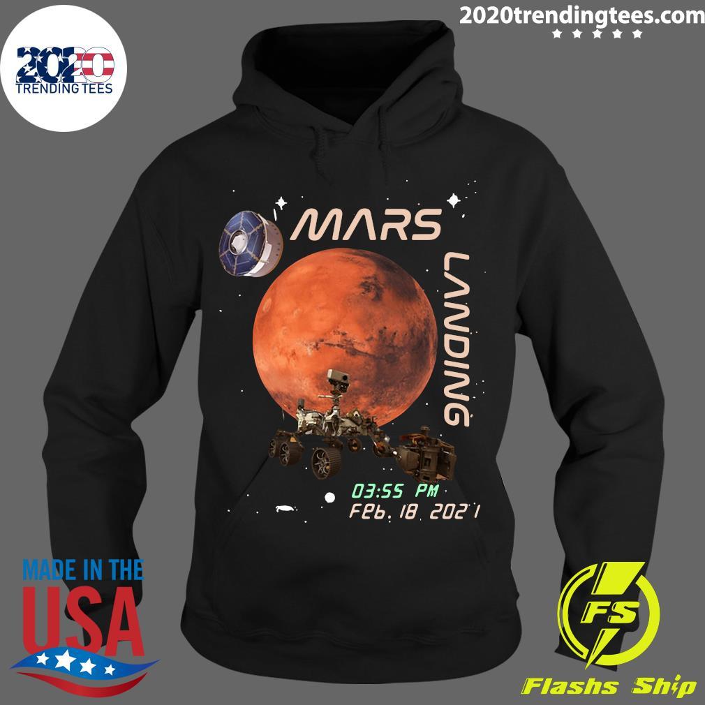 NASA Mars Landing 03.55 PM FEB 18 - 2021 Shirt Hoodie