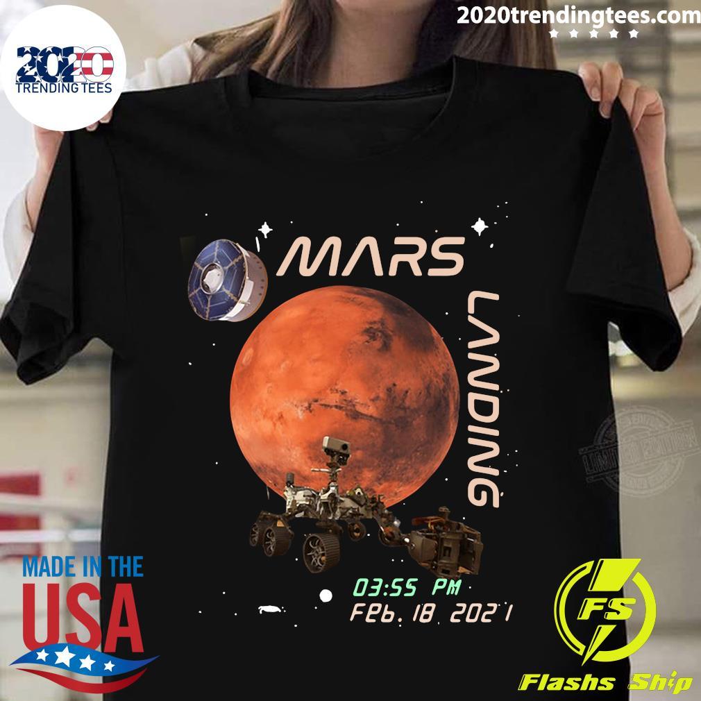 NASA Mars Landing 03.55 PM FEB 18 - 2021 Shirt