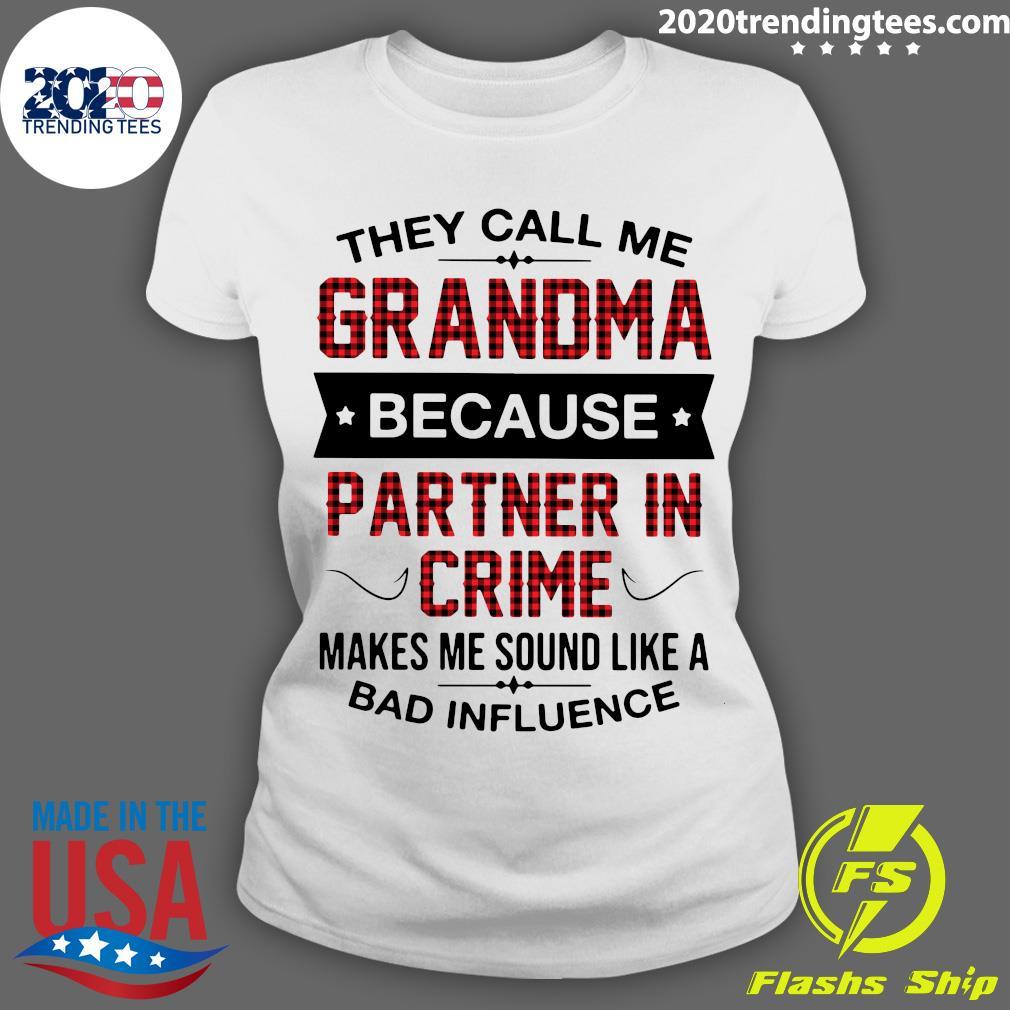Nice Grandma Because Partner In Crime Makes Me Sound Like A Bad Influence Shirt Ladies tee