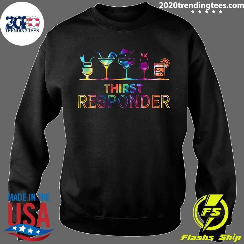 Nice Thirst Responder Shirt Sweater