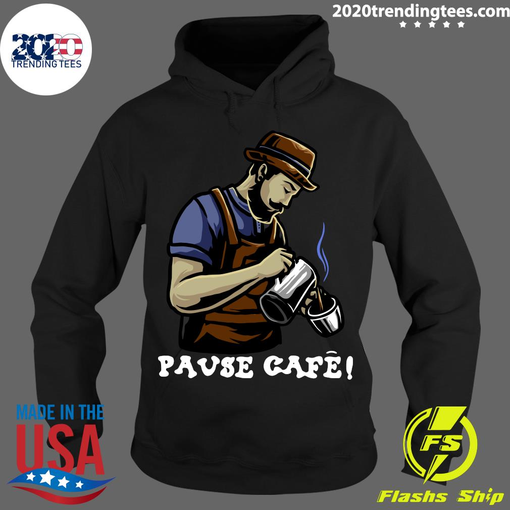 Pause Cafe The Bartender Shirt Hoodie