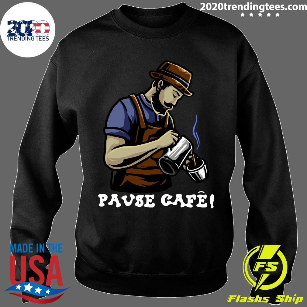 Pause Cafe The Bartender Shirt Sweater