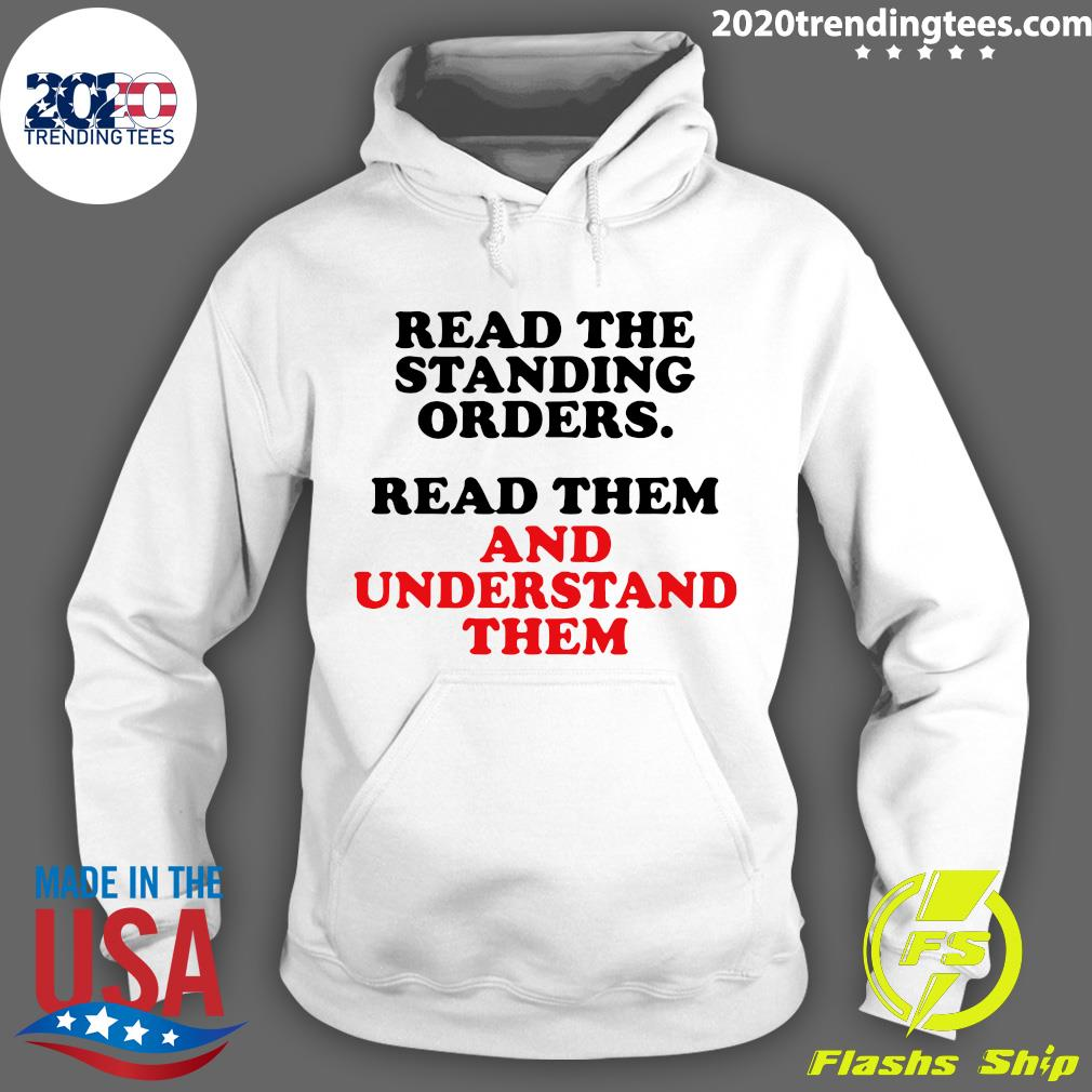 Read The Standing Orders Read Them And Understand Them Shirt Hoodie