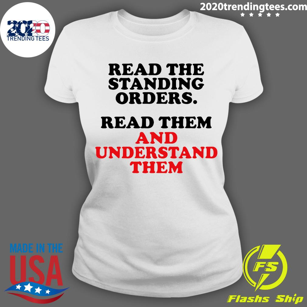 Read The Standing Orders Read Them And Understand Them Shirt Ladies tee