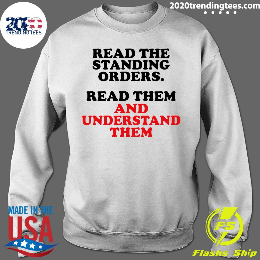 Read The Standing Orders Read Them And Understand Them Shirt Sweater