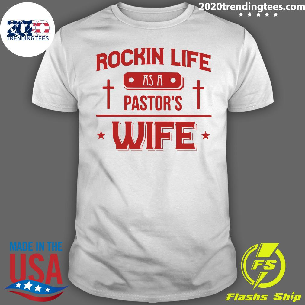 Rockin Life As A Pastor's Wife Shirt