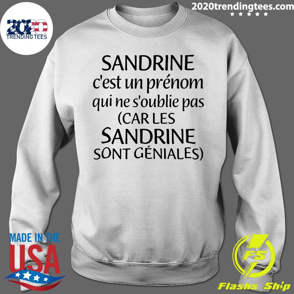 Sandrine C'est Un Prénom Qui Ne S'oublie Pas Car Les Sandrine Sont Geniales Shirt Sweater