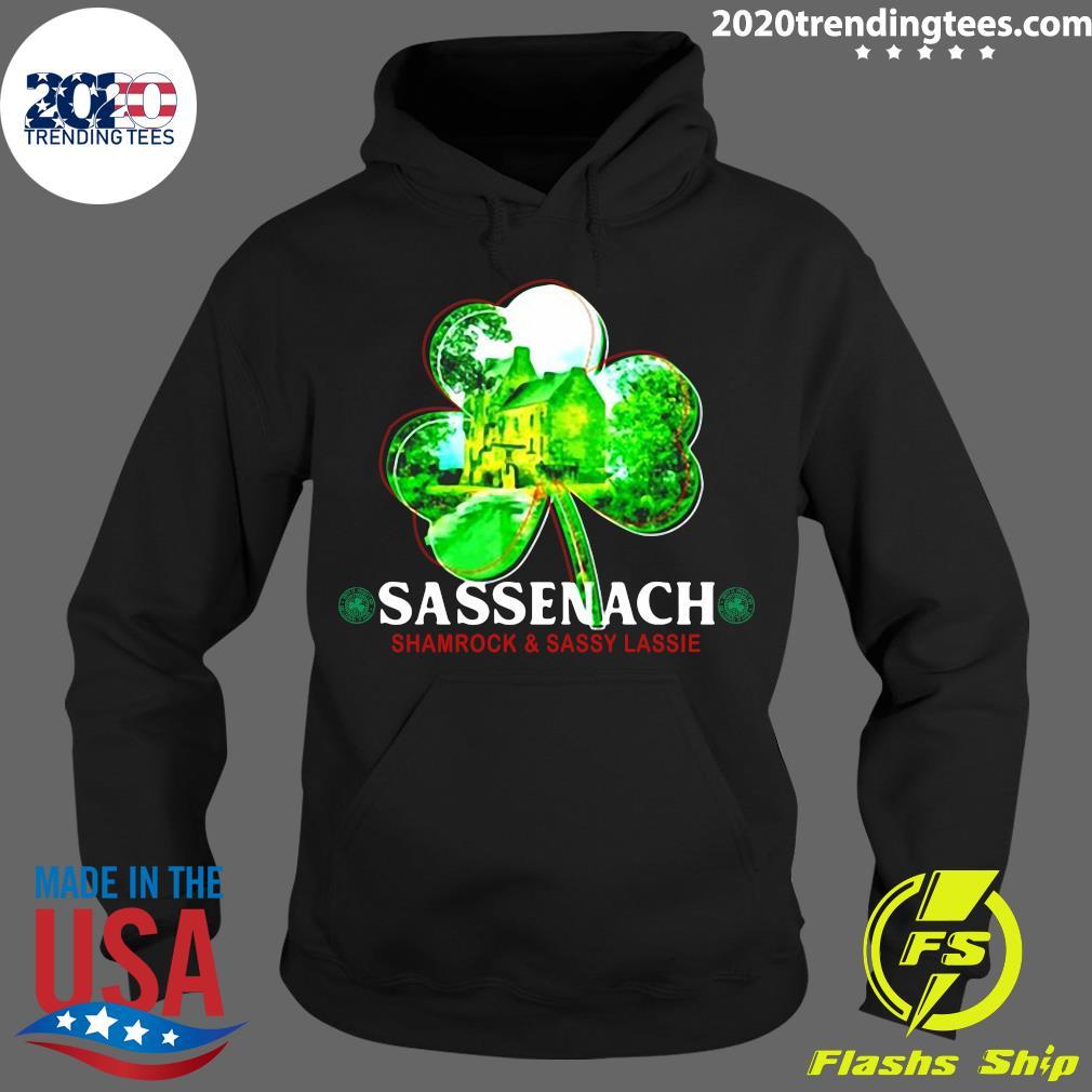 Sassenach Shamrock And Sassy Lassie St. Patricks Day Shirt Hoodie