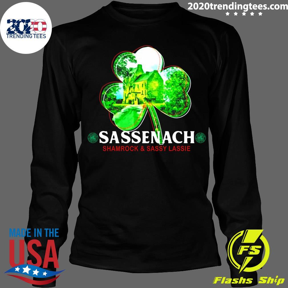 Sassenach Shamrock And Sassy Lassie St. Patricks Day Shirt Longsleeve