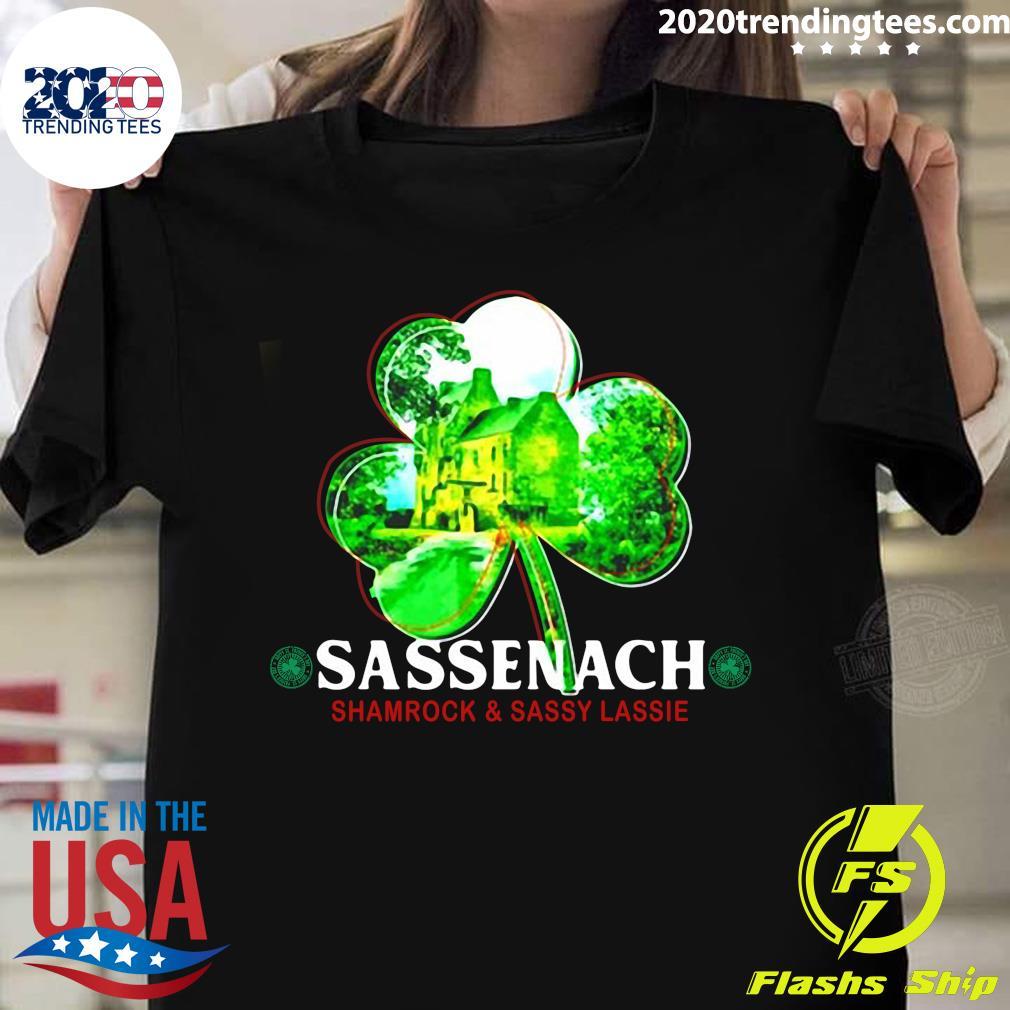 Sassenach Shamrock And Sassy Lassie St. Patricks Day Shirt