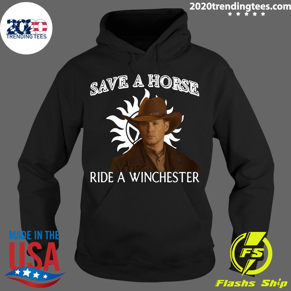 Save A Horse Ride A Winchester Shirt Hoodie