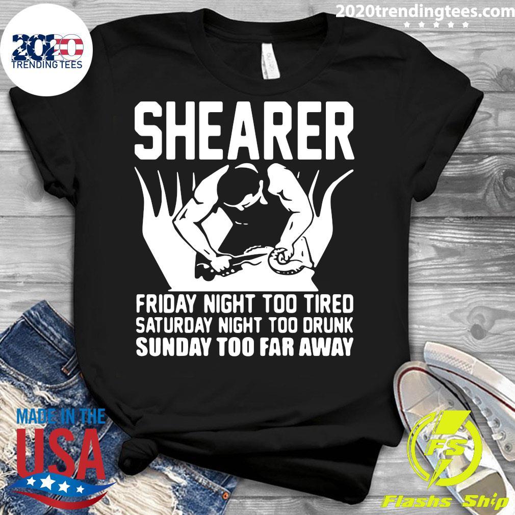 Shearer Friday Night Too Tired Saturday Night Too Drunk Sunday Too Far Away s Ladies tee