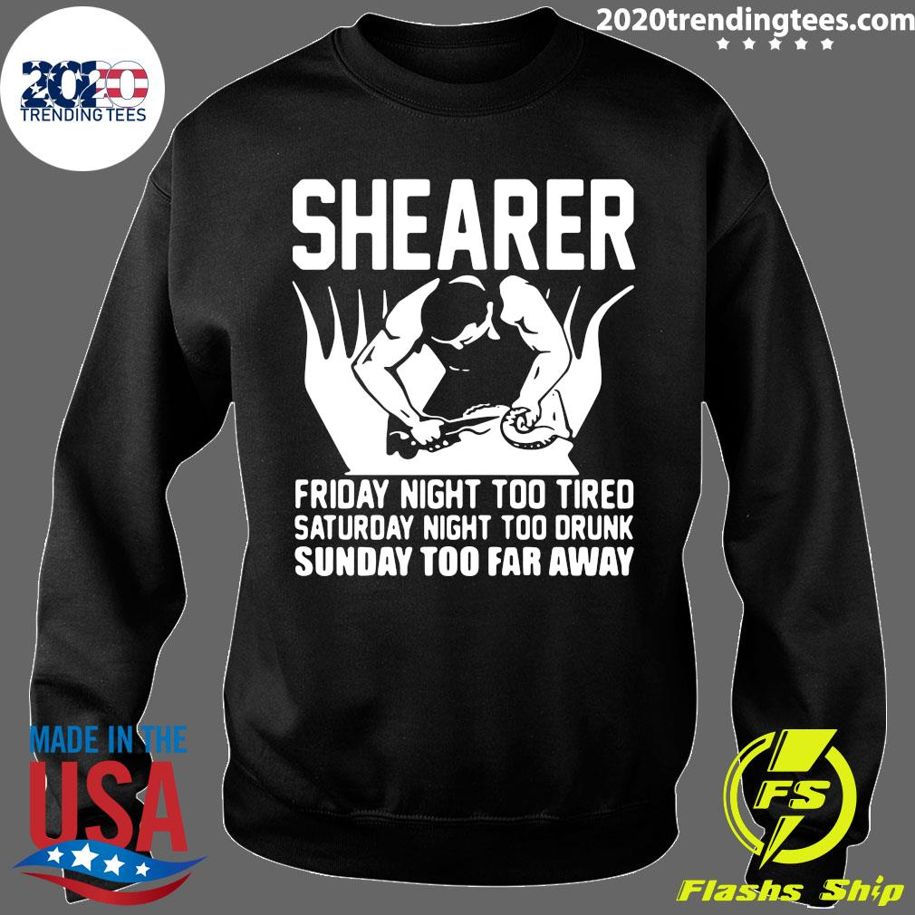 Shearer Friday Night Too Tired Saturday Night Too Drunk Sunday Too Far Away s Sweater