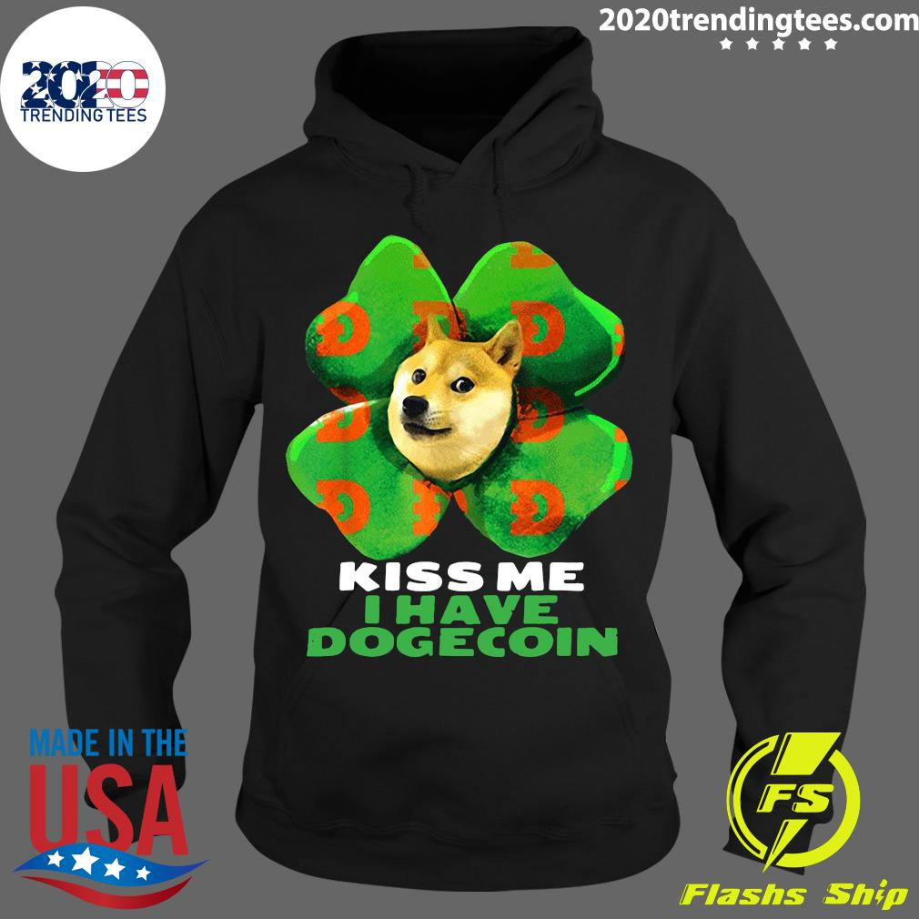 St Patrick Day Irish Kiss me I have dogecoin 2021 Doge Dog Funny Shirt Hoodie