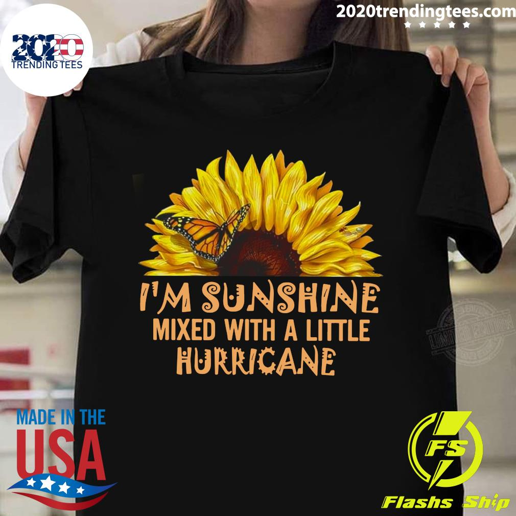Sunflower Butterfly I'm Sunshine Mixed With A Little Hurricane Shirt