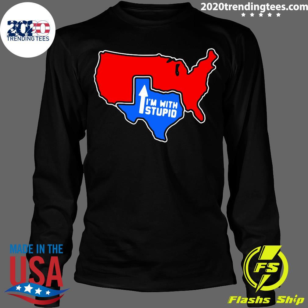 Texas I'm With Stupid Shirt Longsleeve
