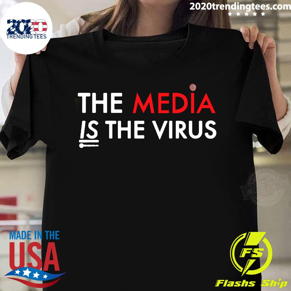 The Media Is The Sickness Is The Virus Shirt