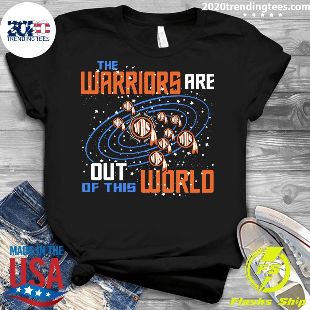 The Warriors Are Out Of This World WHS Shirt Ladies tee