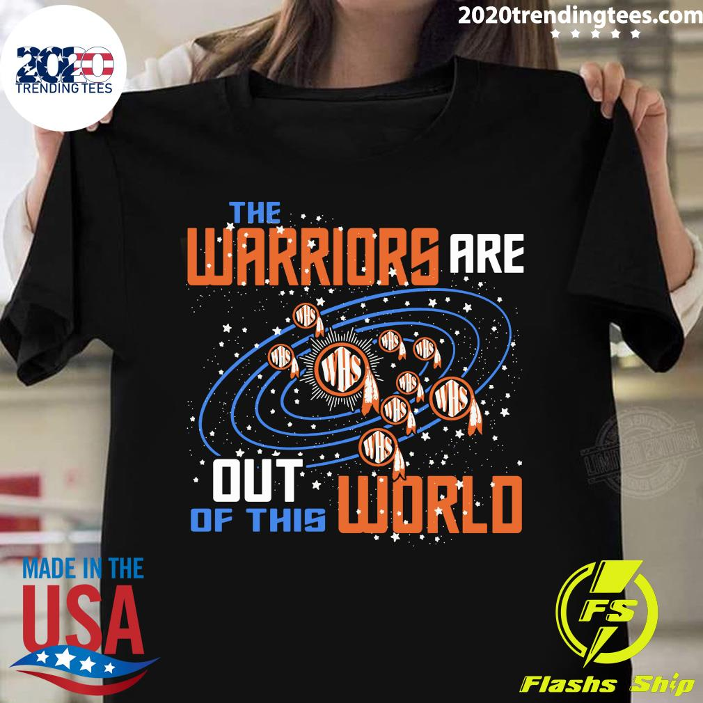 The Warriors Are Out Of This World WHS Shirt