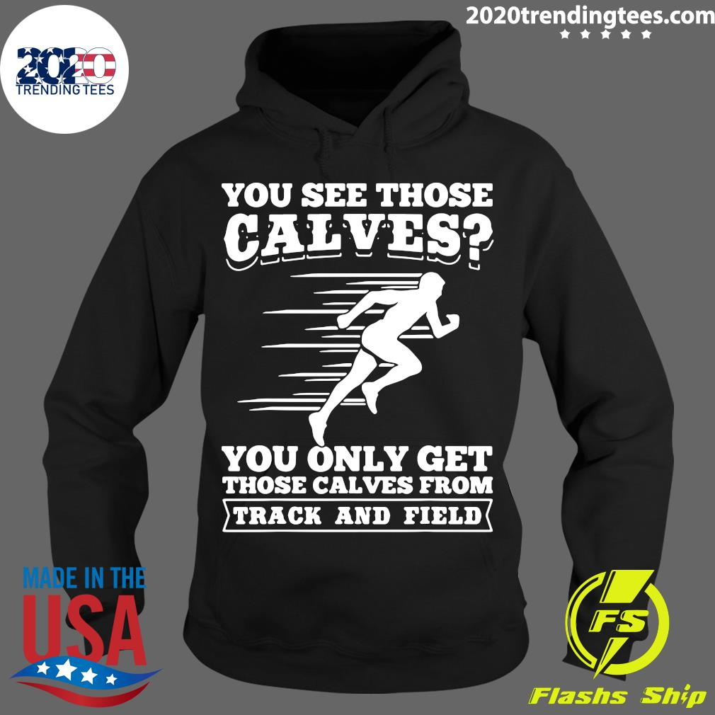 Track And Field Design Calves From Track And Field Shirt Hoodie
