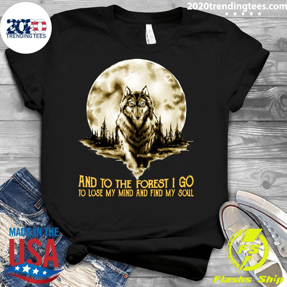 Wolf And Into The Forest I Go Lo Lose My Mind And Find My Soul Shirt Ladies tee